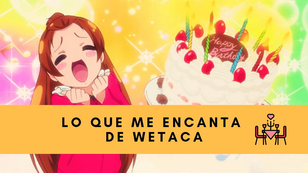 que me gusta de Wetaca
